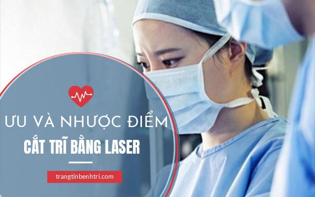 ưu và nhược điểm cắt trĩ laser